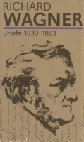 Wagner, Richard : Briefe 1830-1883