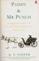 Foster, R. F. : Paddy and Mr. Punch - Connections in Irish and English History