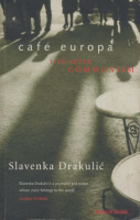 Drakulic, Slavenka : Cafe Europa - Life After Communism