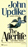 Updike, John : The Afterlife and Other Stories