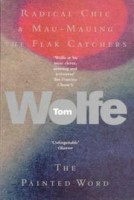 Wolfe, Tom : Radical Chic & Mau-Mauing the Flak Catchers - The Painted Word