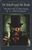 Stevenson, R. L. : Dr Jekyll and Mr Hyde & The Merry Men and Other Tales and Fables