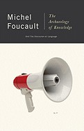Foucault, Michel : The Archaeology of Knowledge and The Discourse on Language