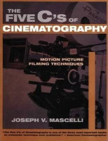 Mascelli, Joseph V. : Five C's of Cinematography - Motion Picture Filming Techniques