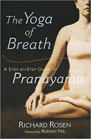 Rosen, Richard : The Yoga of Breath - A Step-by-Step Guide to Pranayama