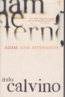 Calvino, Italo : Adam, One Afternoon and Other Stories