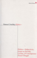 Critchley, Simon : Ethics-Politics-Subjectivity. Essays on Derrida, Levinas, & Contemporary French Thought