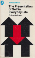 Goffman, Erving : The Presentation of Self in Everyday Life