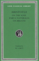 Aristotle : On the Soul / Parva Naturalia / On Breath