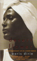 Dirie, Waris - Cathleen Miller : Desert Flower -The Extraordinary Life of a Desert Nomad