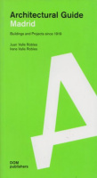 Valle, Juan Robles - Irene Valle Robles : Architectural Guide Madrid - Buildings and Projects since 1919
