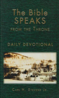 Stevens, Carl H. : The Bible Speaks From the Throne - Daily Devotional