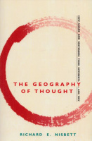 Nisbett, Richard E. : The Geography of Thought - How Asians and Westerners Think Differently...  and Why