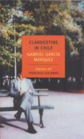 García Márquez, Gabriel  : Clandestine in Chile - The Adventures of Miguel Littin