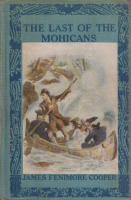 Cooper, James Fenimore : The Last of the Mohicans or A Narrative of 1757