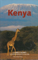 Bindloss, Joseph - Parkinson, Tom - Fletcher, Tom : Kenya - A Lonely Planet útikönyvsorozata alapján.