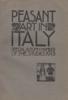 Holme, Charles (Ed.) : Peasnat Art in Italy - Special Autumn Number of The Studio 1913