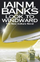 Banks, Ian M. : Look to Windward