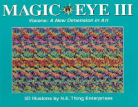 Magic Eye III. - Visions: A New Dimension in Art