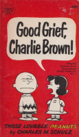 Schulz, Charles M. : Good Grief, Charlie Brown!