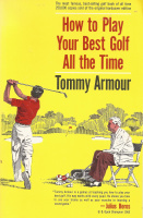Armour, Tommy : How to Pay Your Best Golf All the Time