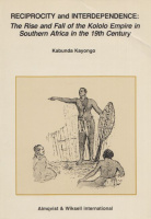Kayongo, Kabunda : Reciprocity and Interdependence: The Rise and Fall of the Kololo Empire in Southern Africa in the 19th Century