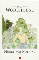 Wodehouse, P. G. : Money for Nothing