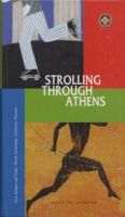 Freely, John : Strolling Through Athens - From Antiquity until Today. - History, Archaelogy, Architecture, Museums.