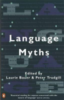 Bauer, Laurie - Peter Trudgill (Ed.) : Language Myths