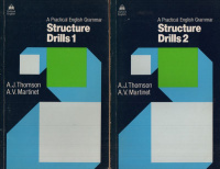 Thomson, A. J. - Martinet, A. V. : A Practical English Grammar - Structure Drills I-II.