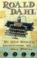 Dahl, Roald : The Great Automatic Grammatizator and Other Stories