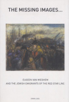 Joos, Erwin : The Missing Images... - Eugeen van Mieghem and Jewish Emigrants of the Red Star