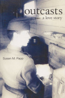 Papp, Susan M. : Outcasts - A Love Story