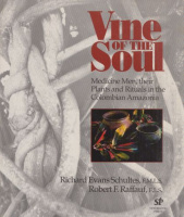 Schultes, Richard Evans - Robert F. Raffauf : Vine of the Soul - Medicine Men, their Plants and Rituals in the Colombian Amazonia