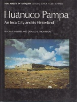 Morris, Craig - Thompson, Donald E. : Huanuco Pampa - An Inca City and Its Hinterland