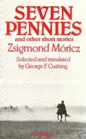 Móricz Zsigmond :  Seven pennies and other short stories