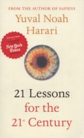 Harari, Yuval Noah : 21 Lessons for the 21th Century