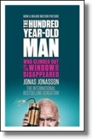 Jonasson, Jonas : The Hundred-Year-Old Man Who Climbed out of the Window Disappeared