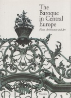 Brusatin, Manlio - Gilberto Pizzamiglio (Ed.) : The Baroque in Central Europe - Places, Architecture and Art