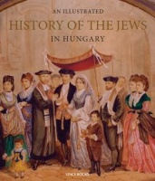 Jalsovszky Katalin - Tomsics Emőke - Toronyi Zsuzsanna : An Illustrated History of the Jews in Hungary