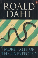 Dahl, Roald : More Tales of the Unexpected