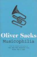 Sacks, Oliver : Musicophilia - Tales of Music and the Brain