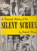 Blum, Daniel : A Pictorial History of the Silent Screen