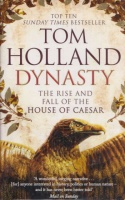 Holland, Tom  : Dynasty - The Rise and Fall of the House of Caesar