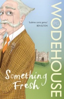 Wodehouse, P. G. : Something Fresh