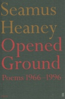 Heaney, Seamus : Opened Ground - Poems 1966-1996
