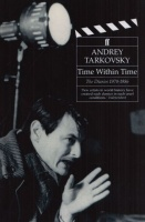 Tarkovsky, Andrey : Time Within Time. The Diaries 1970-1986