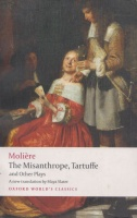 Moliére : The Misanthrope, Tartuffe and Other Plays