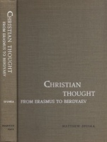 Spinka, Matthew : Christian thought - from Erasmus to Berdyaev