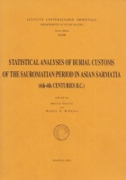 Genito, Bruno - Moskova, Marina G. (ed.) : Statistical Analyses of Burial Customs of the Sauromatian Period in Asian Sarmatia.